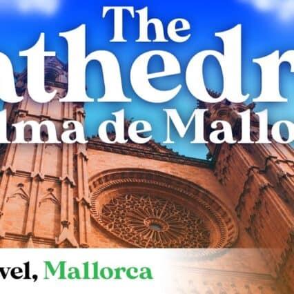 Mallorca – Katedralen i Palma
